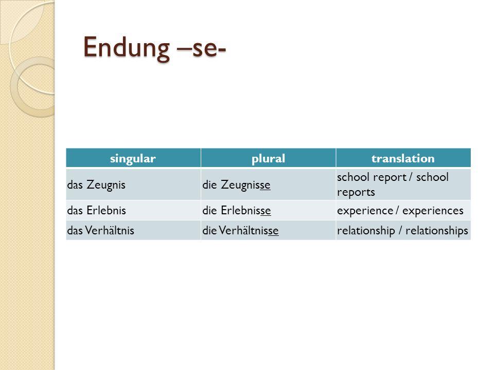 Endung –se- singular plural translation das Zeugnis die Zeugnisse