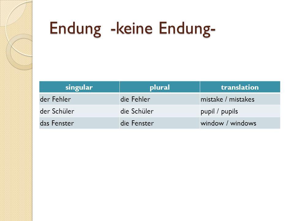 Endung -keine Endung- singular plural translation der Fehler