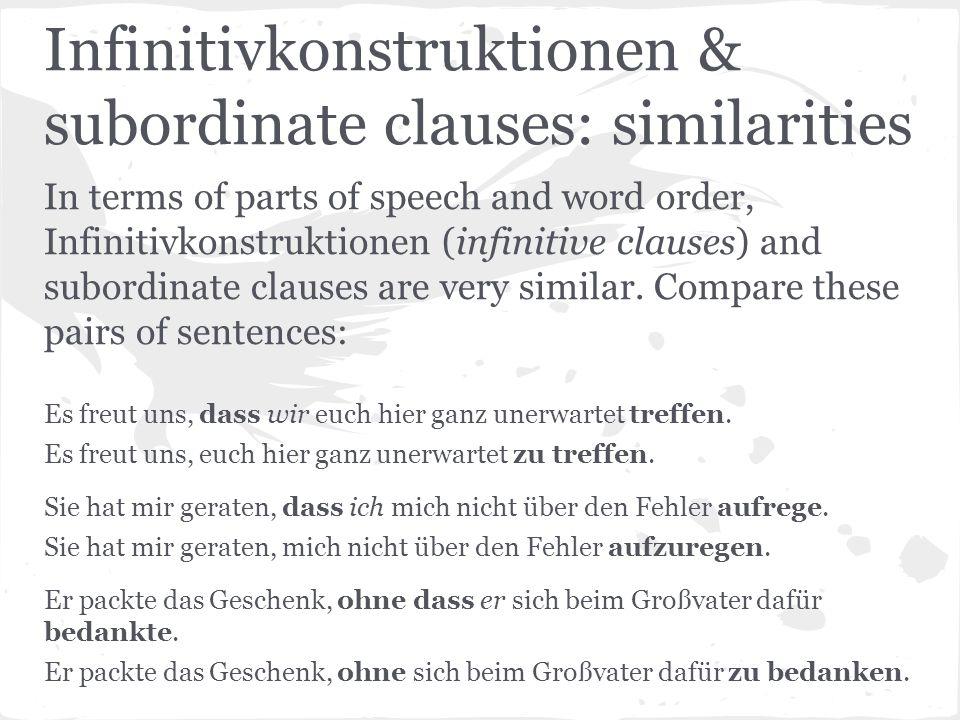 Infinitivkonstruktionen & subordinate clauses: similarities