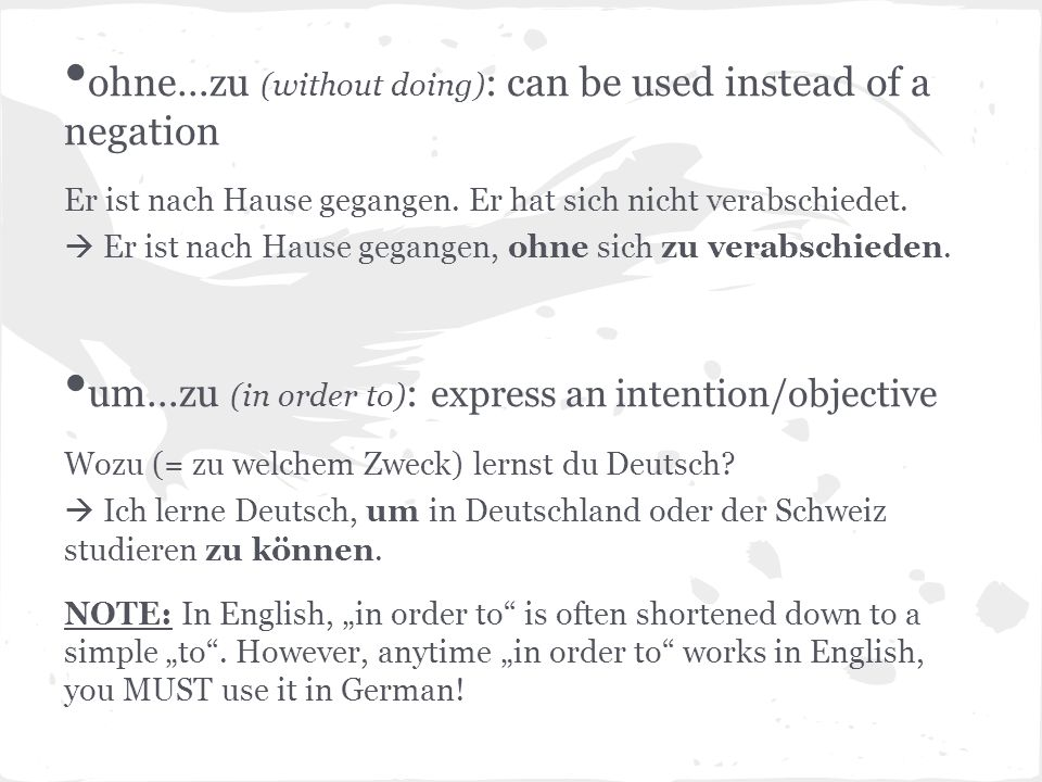 ohne…zu (without doing): can be used instead of a negation
