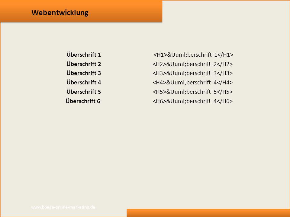 Webentwicklung Überschrift 1 <H1>Überschrift 1</H1>