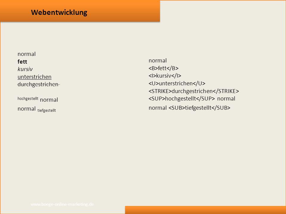 Webentwicklung normal fett kursiv unterstrichen durchgestrichen hochgestellt normal.