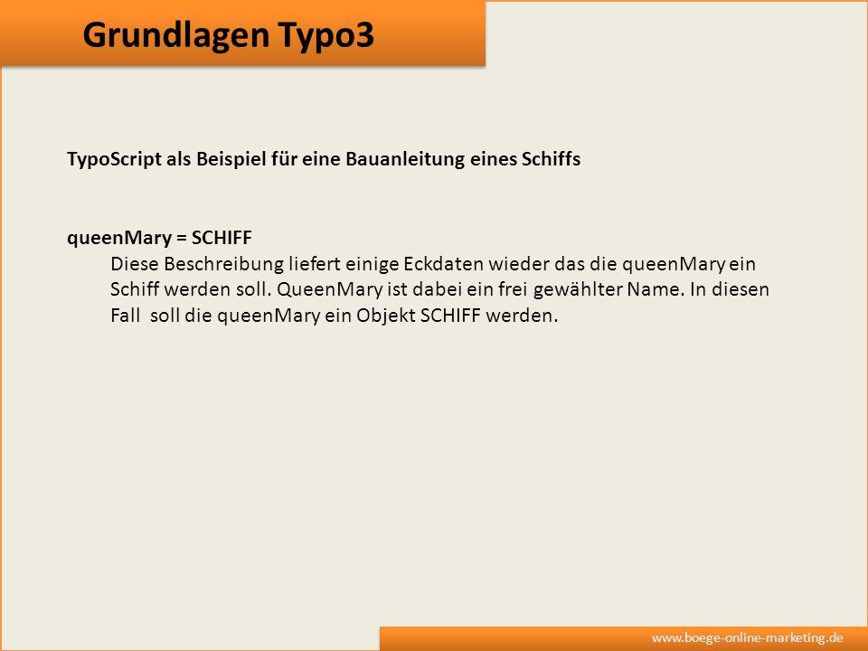 Grundlagen Typo3 TypoScript als Beispiel für eine Bauanleitung eines Schiffs. queenMary = SCHIFF.