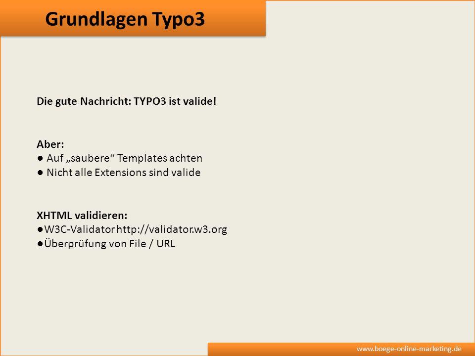 Grundlagen Typo3 Die gute Nachricht: TYPO3 ist valide! Aber: