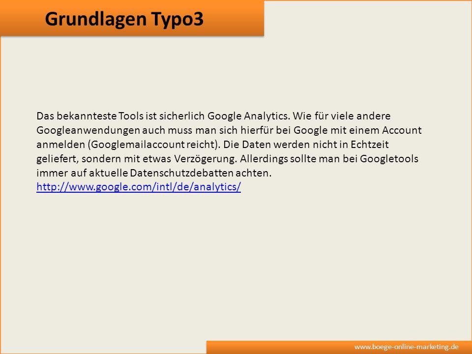 Grundlagen Typo3 Das bekannteste Tools ist sicherlich Google Analytics. Wie für viele andere.