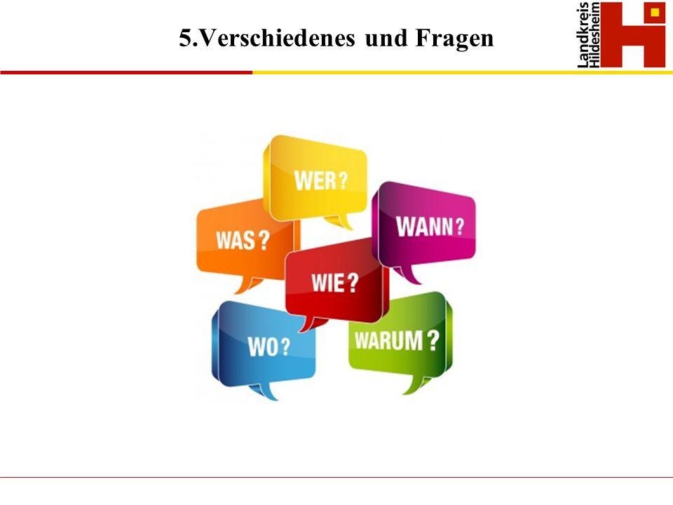 5.Verschiedenes und Fragen