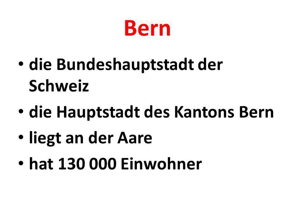 Bern die Bundeshauptstadt der Schweiz die Hauptstadt des Kantons Bern