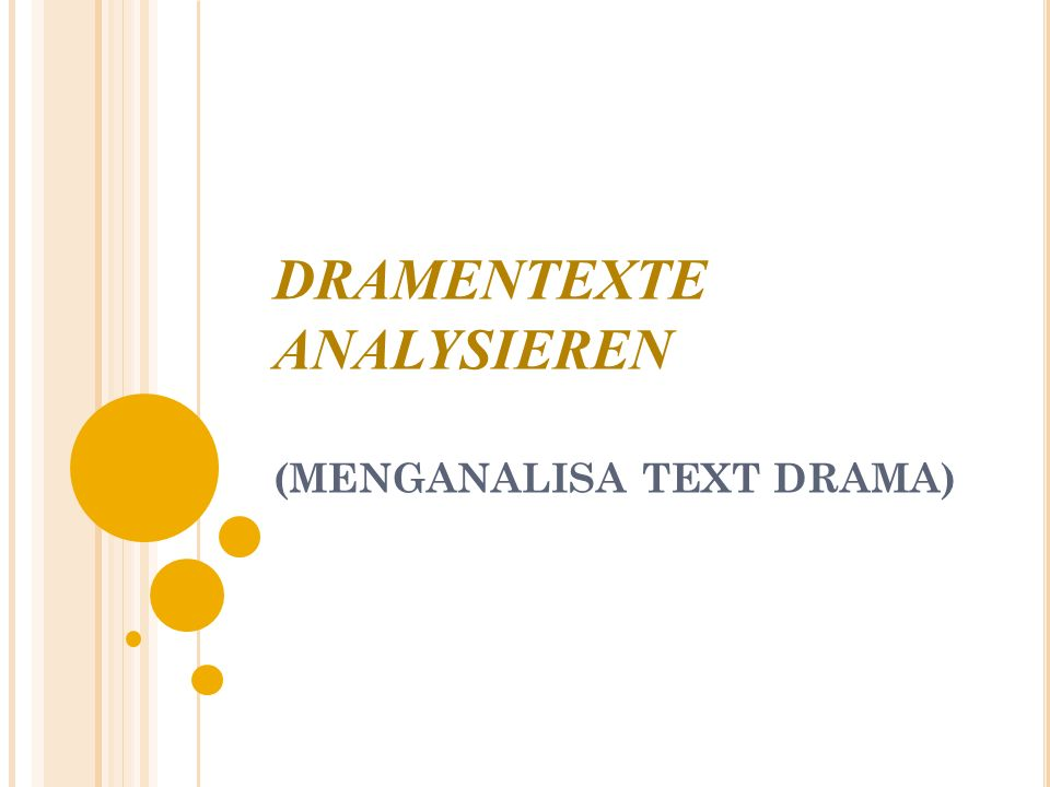 DRAMENTEXTE ANALYSIEREN (MENGANALISA TEXT DRAMA)