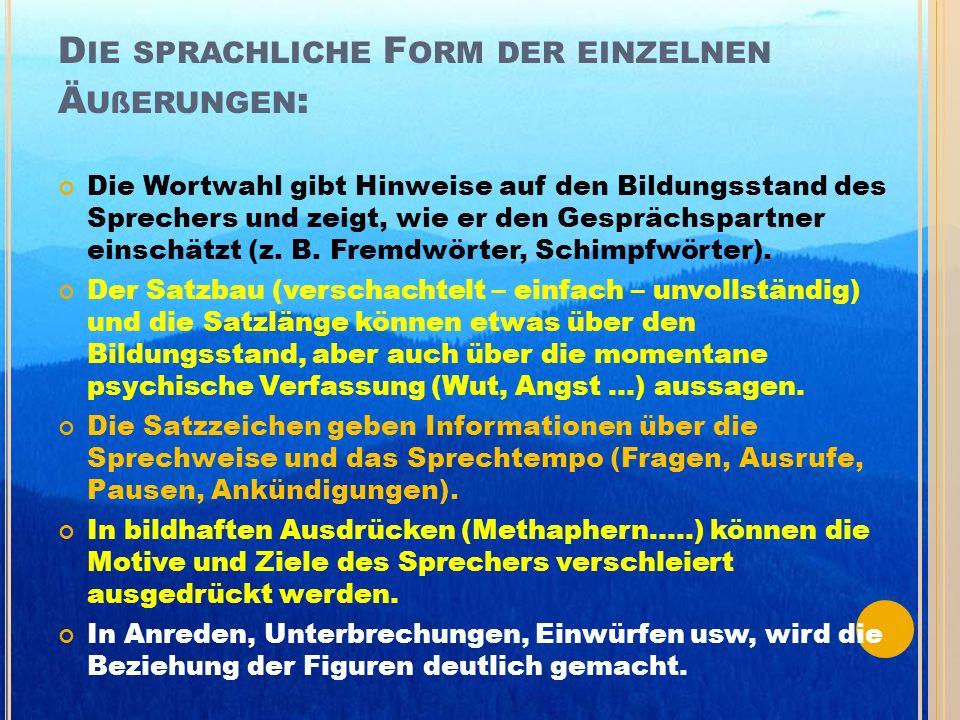Die sprachliche Form der einzelnen Äußerungen: