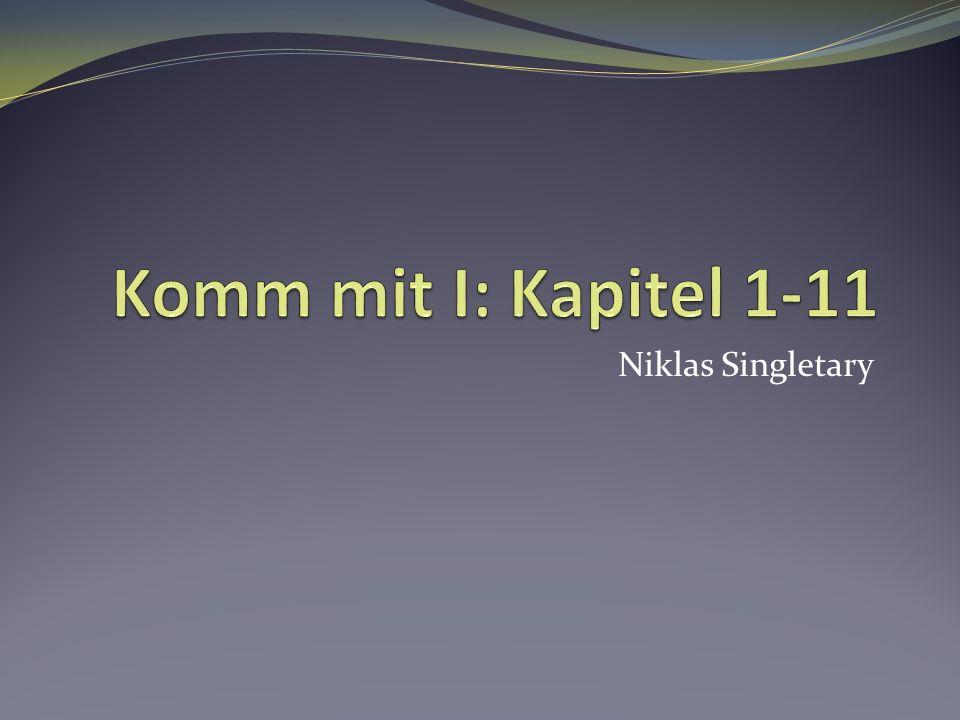 Komm mit I: Kapitel 1-11 Niklas Singletary