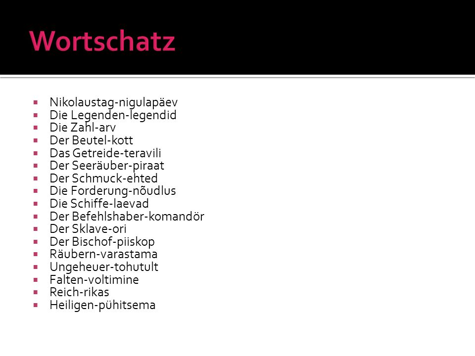 Wortschatz Nikolaustag-nigulapäev Die Legenden-legendid Die Zahl-arv