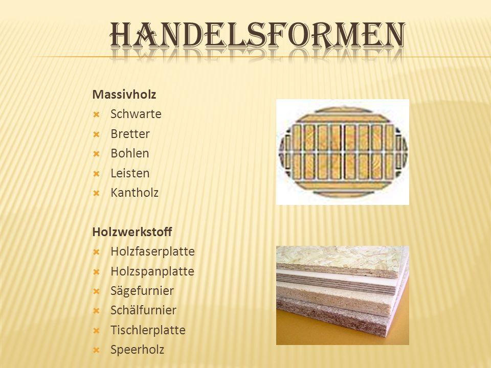 HandelsFormen Massivholz Schwarte Bretter Bohlen Leisten Kantholz