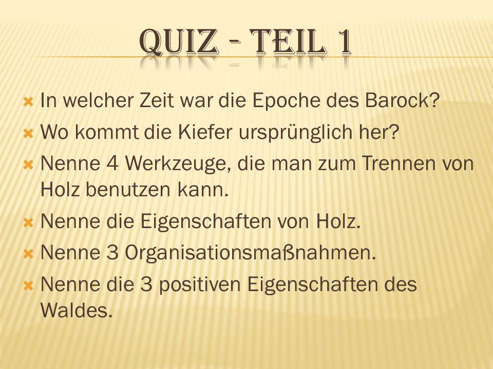 Quiz - teil 1 In welcher Zeit war die Epoche des Barock