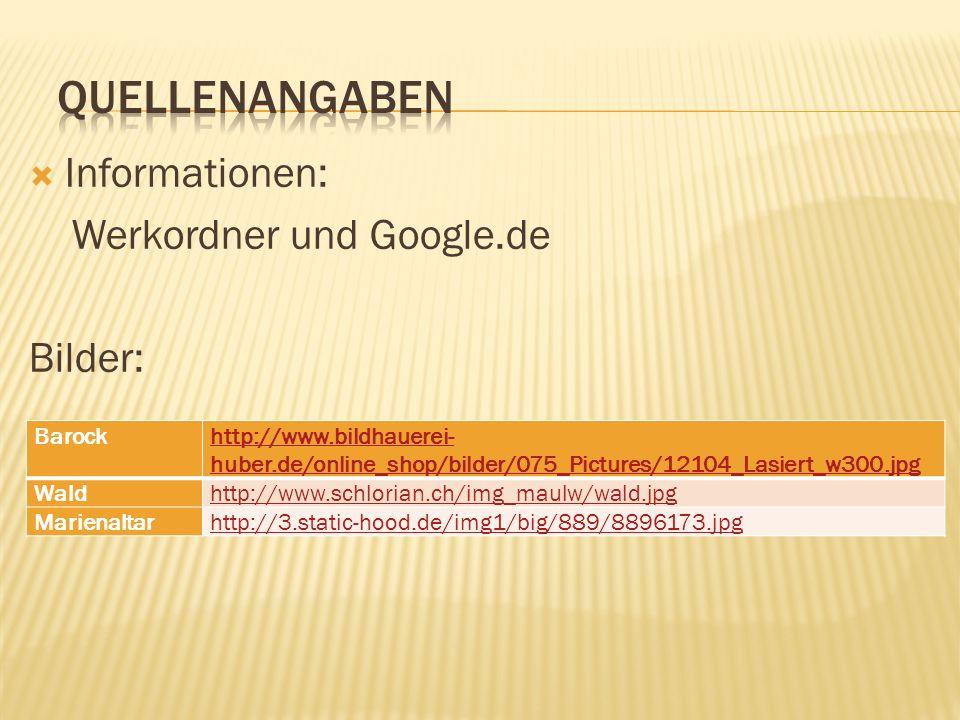 Quellenangaben Informationen: Werkordner und Google.de Bilder: Barock