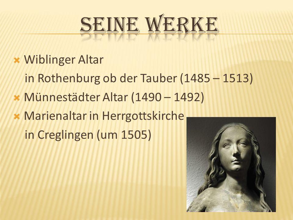 Seine Werke Wiblinger Altar in Rothenburg ob der Tauber (1485 – 1513)