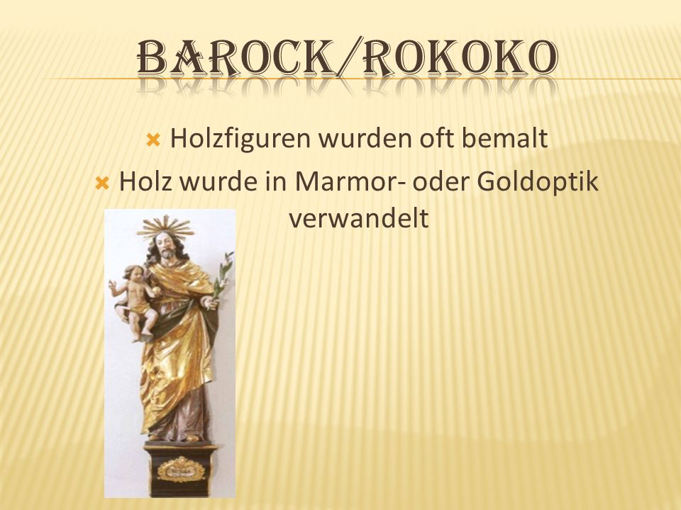 Barock/Rokoko Holzfiguren wurden oft bemalt