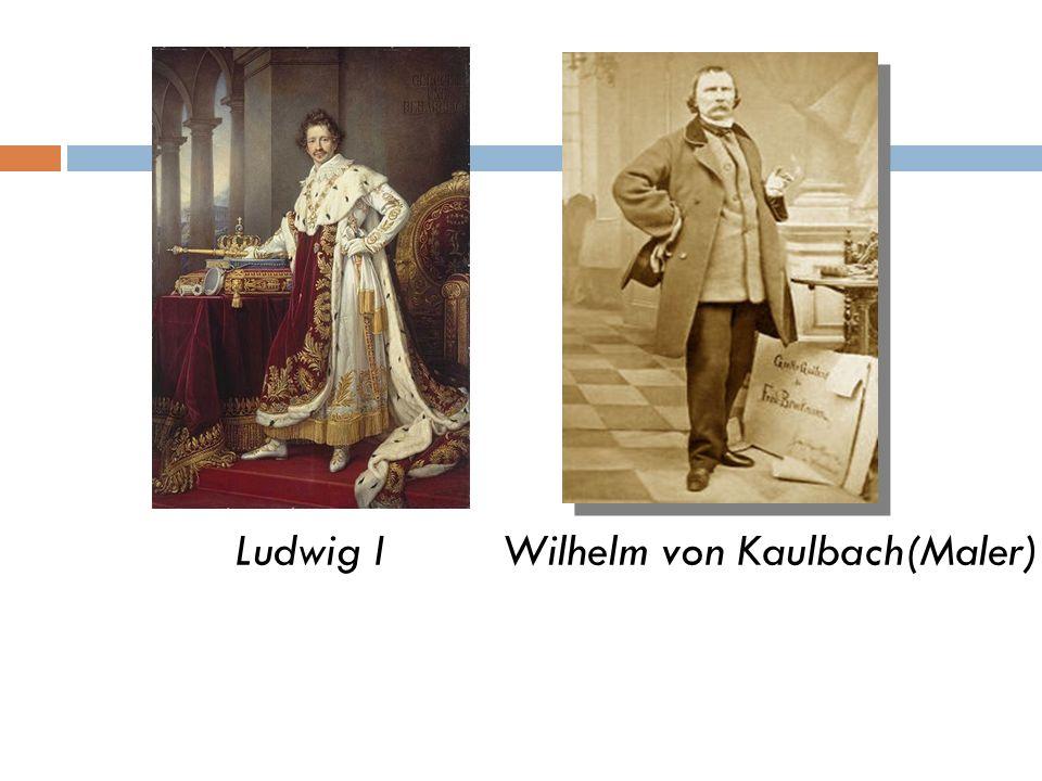 Ludwig I Wilhelm von Kaulbach(Maler)