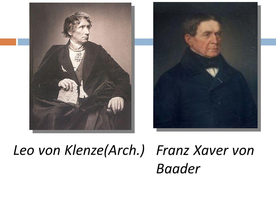 Leo von Klenze(Arch.) Franz Xaver von Baader