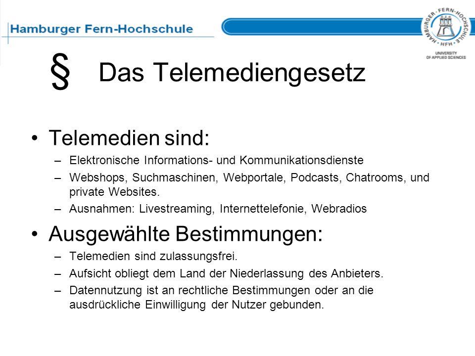 § Das Telemediengesetz Telemedien sind: Ausgewählte Bestimmungen: