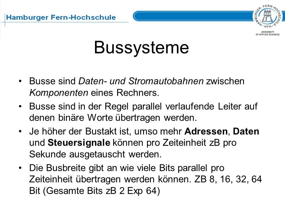 BussystemeBusse sind Daten- und Stromautobahnen zwischen Komponenten eines Rechners.