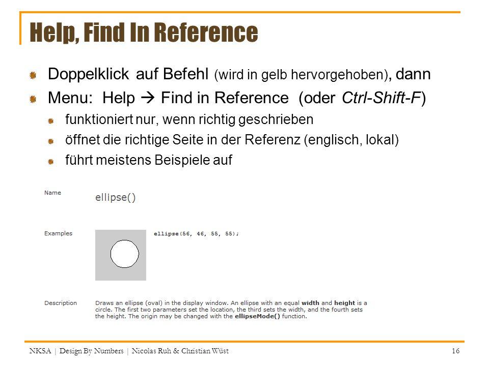Help, Find In Reference Doppelklick auf Befehl (wird in gelb hervorgehoben), dann. Menu: Help  Find in Reference (oder Ctrl-Shift-F)