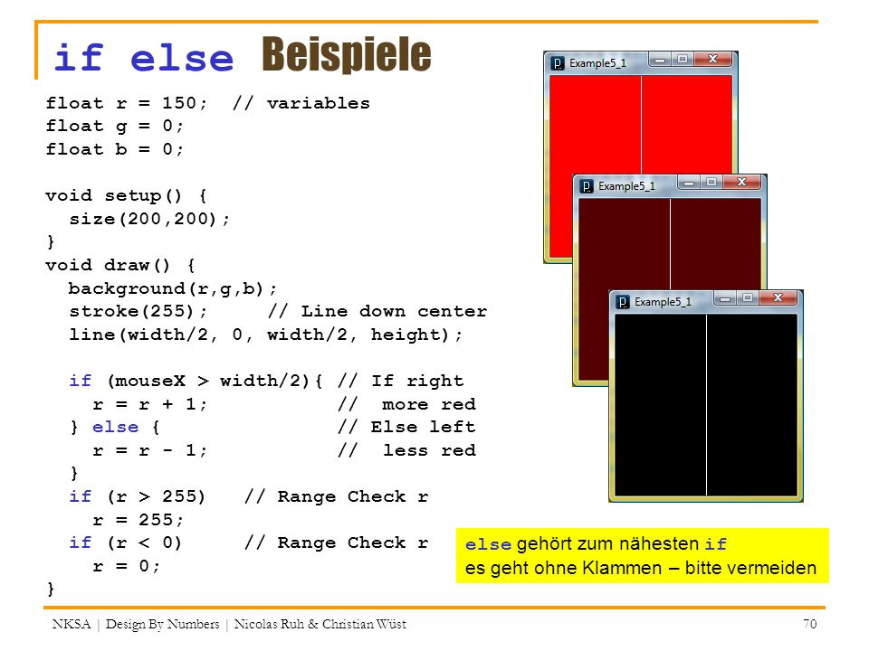 if else Beispiele float r = 150; // variables float g = 0;