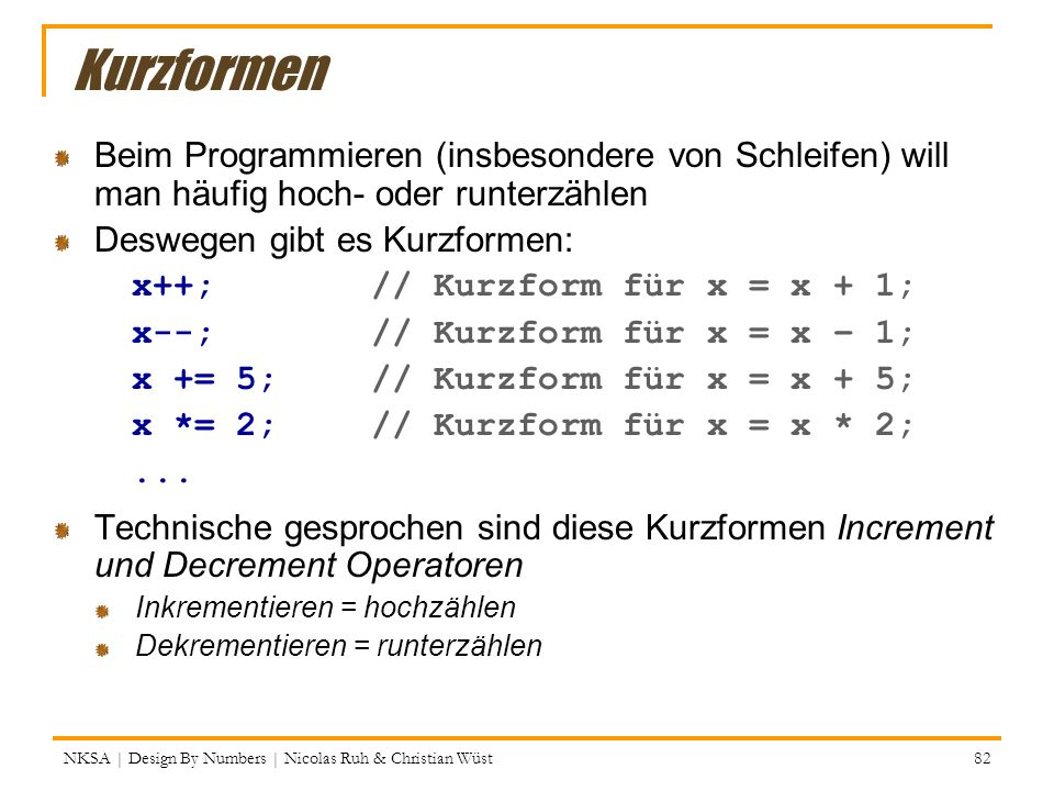Kurzformen Beim Programmieren (insbesondere von Schleifen) will man häufig hoch- oder runterzählen.