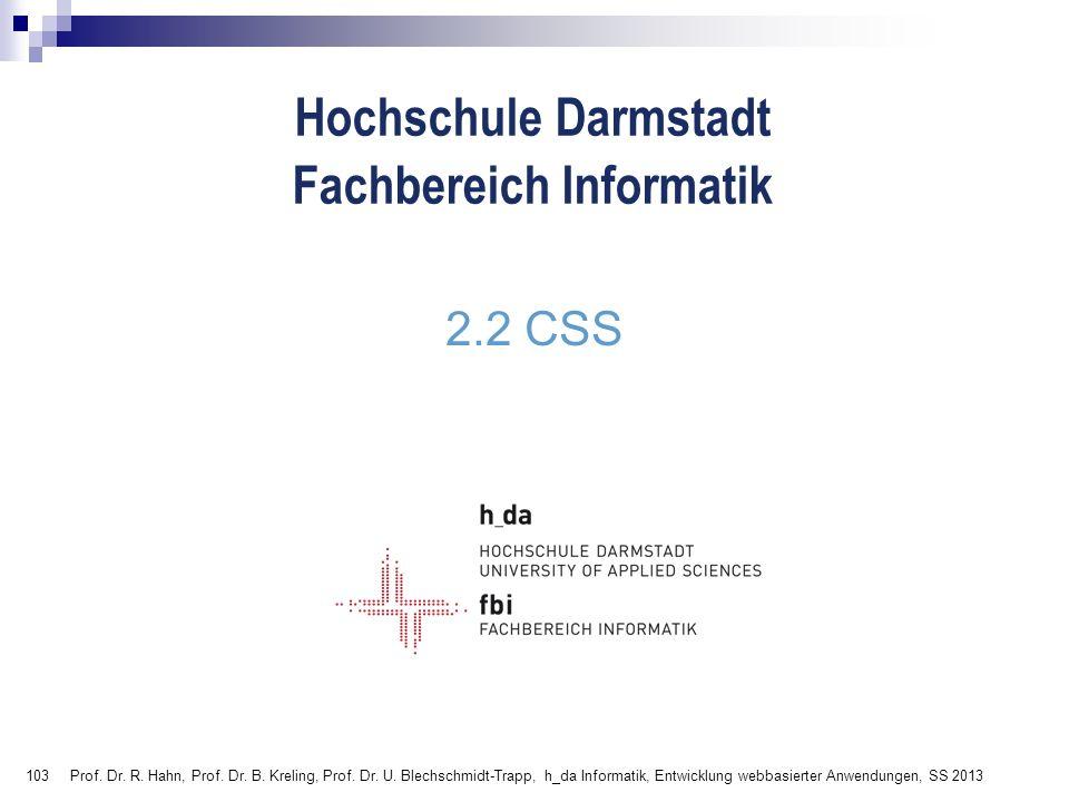 2.2 CSS Prof. Dr. R. Hahn, Prof. Dr. B. Kreling, Prof.