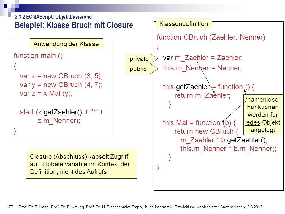 Beispiel: Klasse Bruch mit Closure