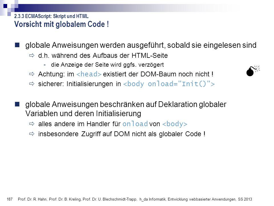 Vorsicht mit globalem Code !