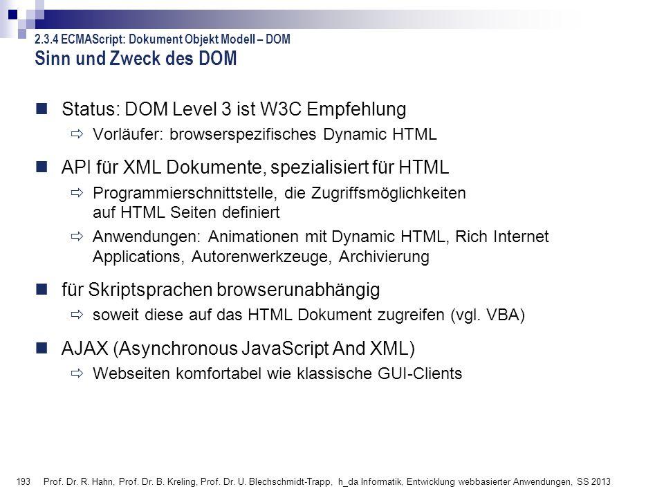 Sinn und Zweck des DOM Status: DOM Level 3 ist W3C Empfehlung
