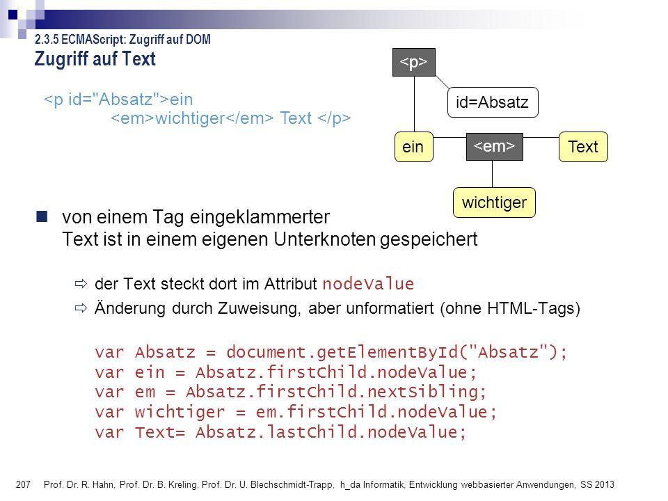 Zugriff auf Text 2.3.5 ECMAScript: Zugriff auf DOM. <p> <em> ein. wichtiger. Text. id=Absatz.