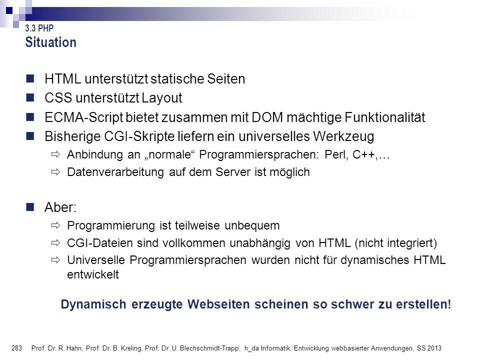 Situation HTML unterstützt statische Seiten CSS unterstützt Layout