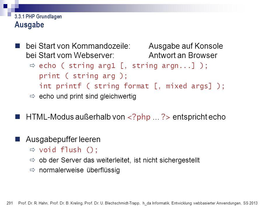 Ausgabe 3.3.1 PHP Grundlagen. bei Start von Kommandozeile: Ausgabe auf Konsole bei Start vom Webserver: Antwort an Browser.