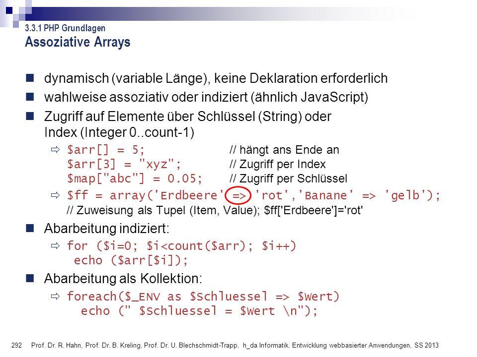 Assoziative Arrays 3.3.1 PHP Grundlagen. dynamisch (variable Länge), keine Deklaration erforderlich.