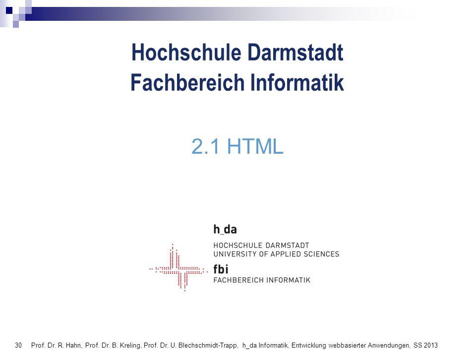 2.1 HTML Prof. Dr. R. Hahn, Prof. Dr. B. Kreling, Prof.