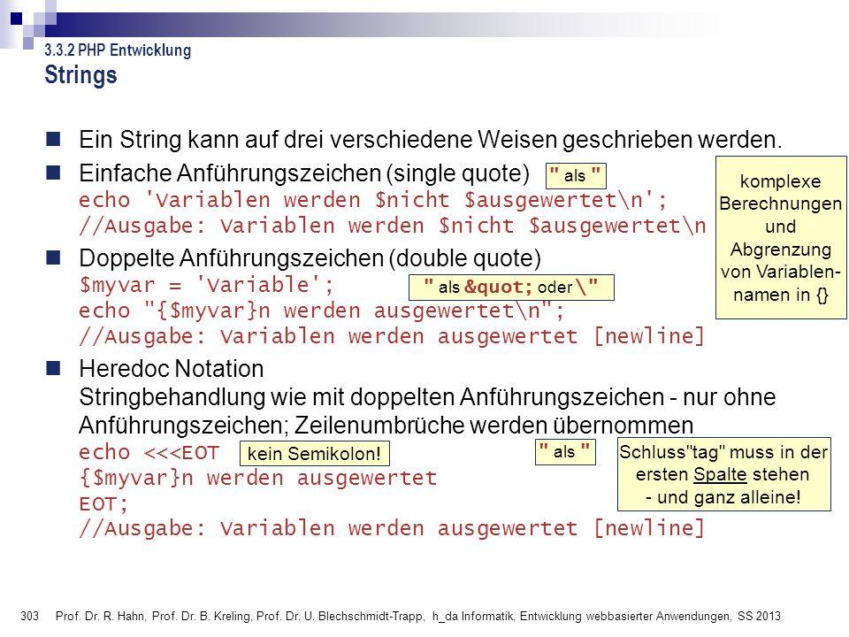 Strings 3.3.2 PHP Entwicklung. Ein String kann auf drei verschiedene Weisen geschrieben werden.
