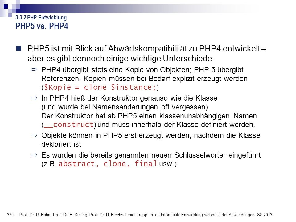PHP5 vs. PHP4 3.3.2 PHP Entwicklung.