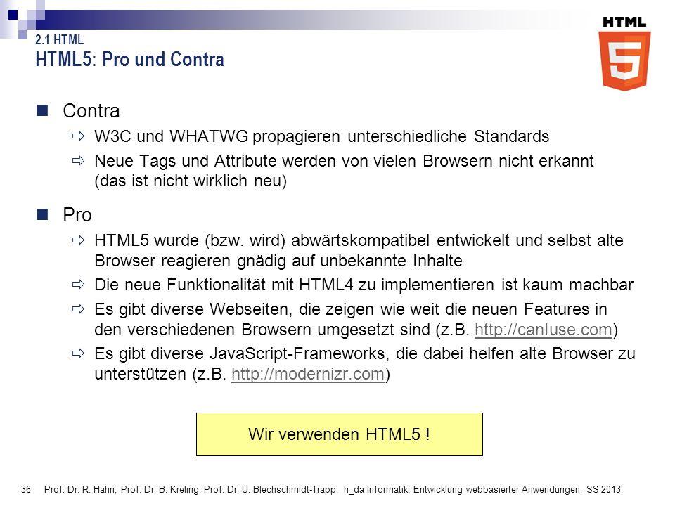 HTML5: Pro und Contra Contra Pro