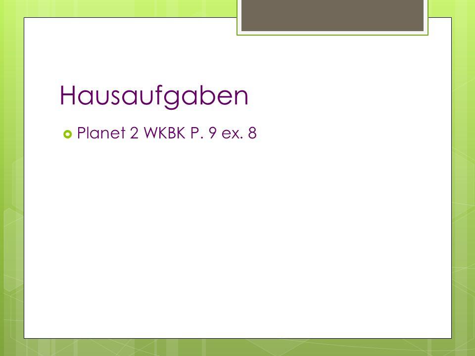 Hausaufgaben Planet 2 WKBK P. 9 ex. 8