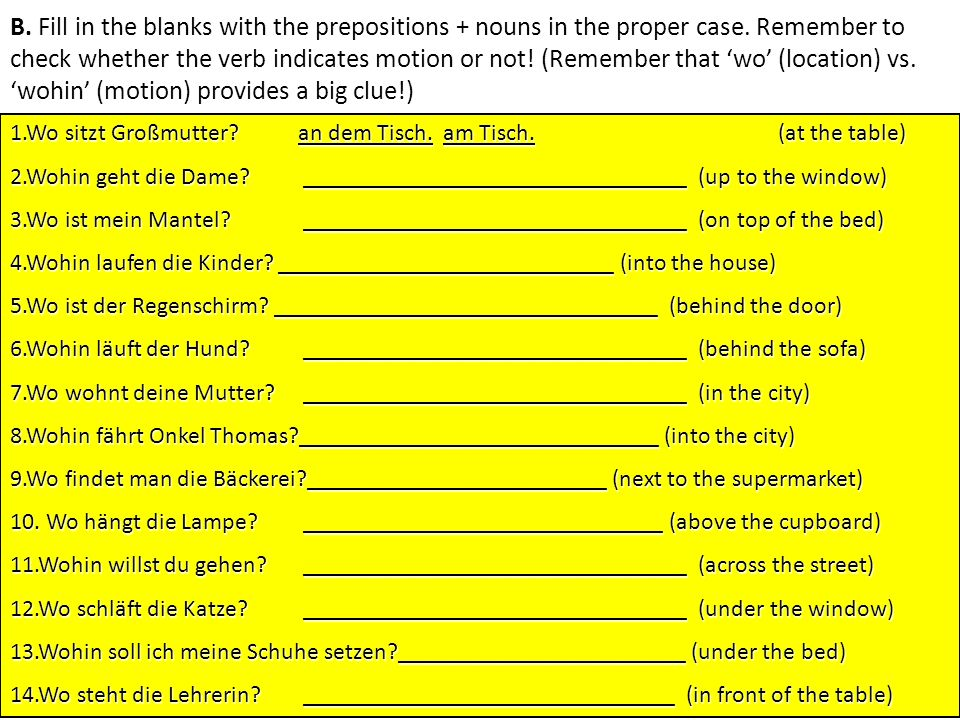 B. Fill in the blanks with the prepositions + nouns in the proper case