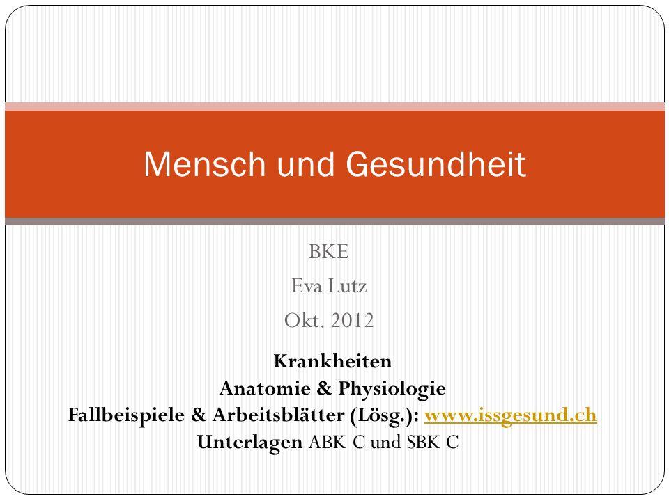 Mensch und Gesundheit BKE Eva Lutz Okt. 2012 Krankheiten