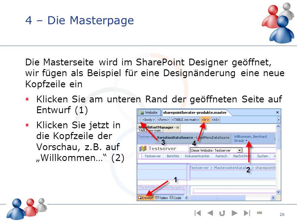 4 – Die Masterpage Die Masterseite wird im SharePoint Designer geöffnet, wir fügen als Beispiel für eine Designänderung eine neue Kopfzeile ein.
