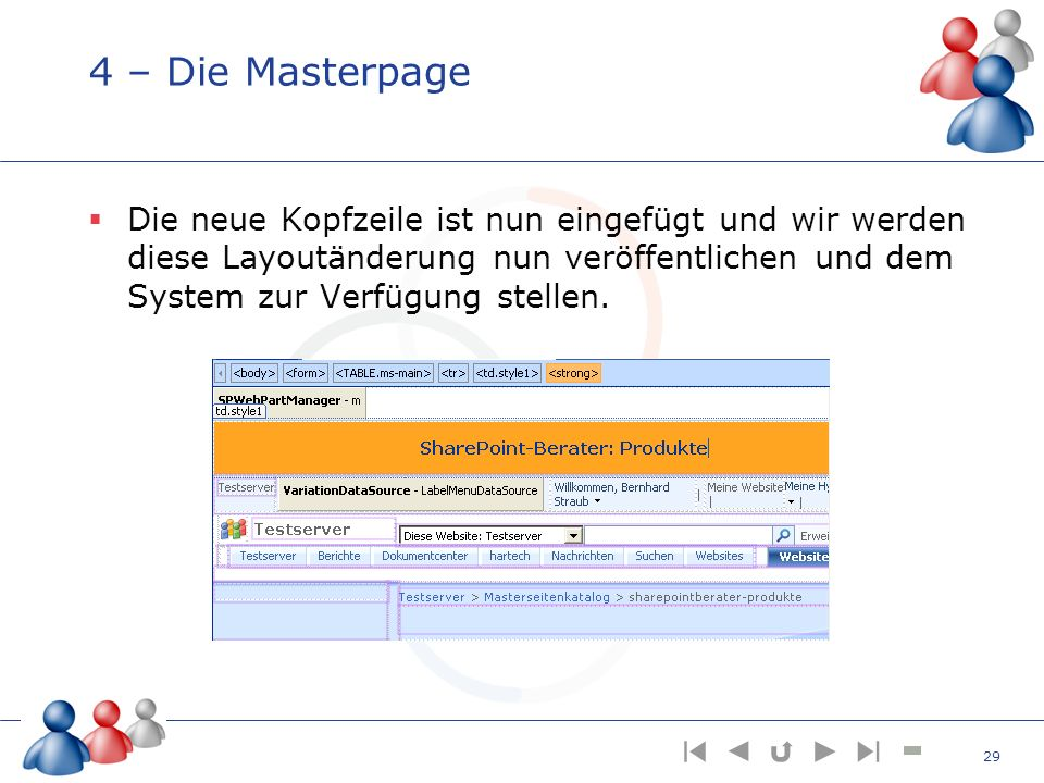 4 – Die Masterpage Die neue Kopfzeile ist nun eingefügt und wir werden diese Layoutänderung nun veröffentlichen und dem System zur Verfügung stellen.