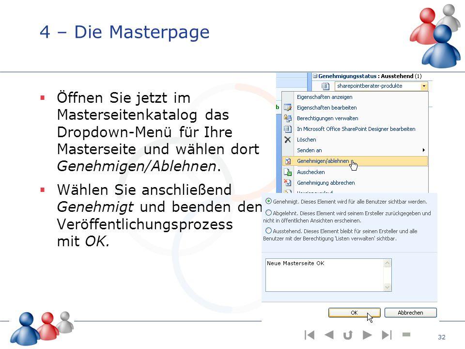 4 – Die Masterpage Öffnen Sie jetzt im Masterseitenkatalog das Dropdown-Menü für Ihre Masterseite und wählen dort Genehmigen/Ablehnen.