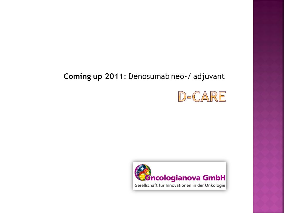 Coming up 2011: Denosumab neo-/ adjuvant