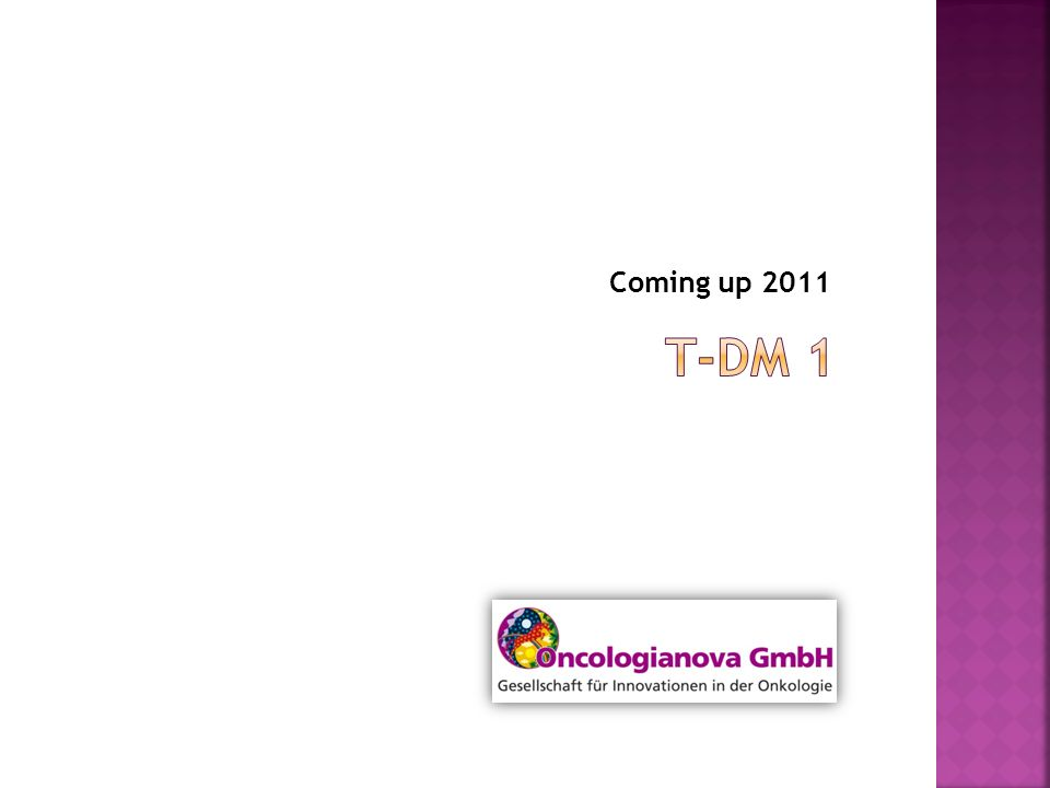 Coming up 2011 T-DM 1