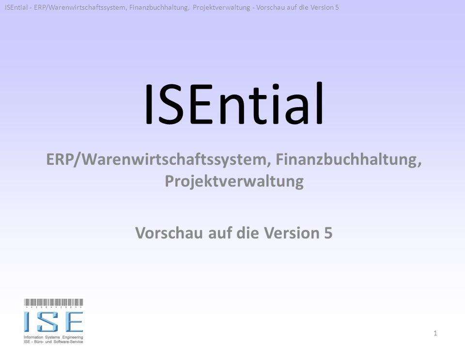 ISEntial - ERP/Warenwirtschaftssystem, Finanzbuchhaltung, Projektverwaltung - Vorschau auf die Version 5