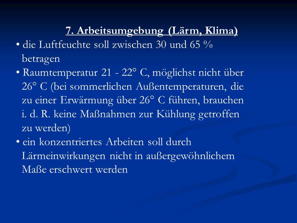 7. Arbeitsumgebung (Lärm, Klima)