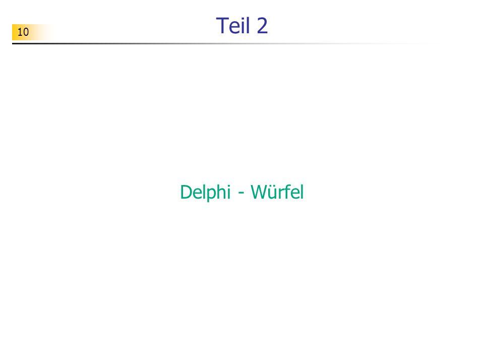 Teil 2 Delphi - Würfel